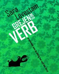 Grejen med verb : grammatik som du aldrig har sett den förut