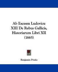 Ab Excessu Ludovicu XIII De Rebus Gallicis, Historiarum