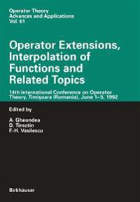 Operator Extensions, Interpolation of Functions and Related Topics