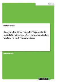 Analyse Der Steuerung Des Tagesablaufs Mittels Service-Level-Agreements Zwischen Verladern Und Dienstleistern
