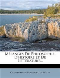 Melanges de Philosophie, D'Histoire Et de Litterature...