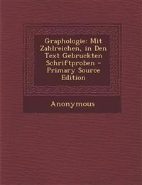 Graphologie: Mit Zahlreichen, in Den Text Gebruckten Schriftproben - Primary Source Edition