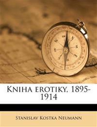 Kniha erotiky, 1895-1914