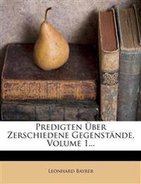 Predigten Über Zerschiedene Gegenstände, Volume 1...
