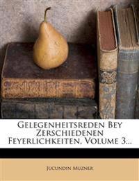 Gelegenheitsreden Bey Zerschiedenen Feyerlichkeiten, Volume 3...
