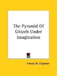 The Pyramid of Ghizeh Under Imagination