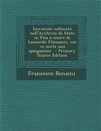 Iscrizione collocata nell'Archivio di Stato in Pisa a onore di Leonardo Fibonacci, cui va unita una spiegazione