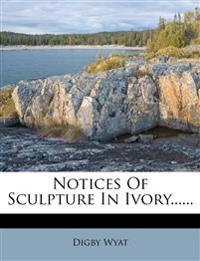Notices Of Sculpture In Ivory......
