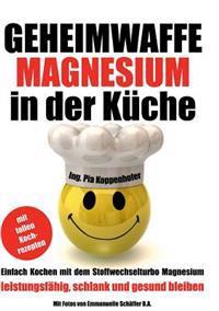 Geheimwaffe Magnesium in Der Kuche