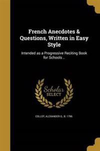 FRENCH ANECDOTES & QUES WRITTE