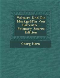 Voltaire Und Die Markgräfin Von Baireuth