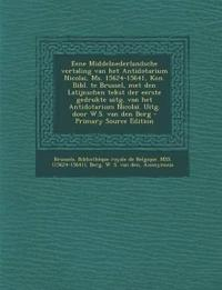 Eene Middelnederlandsche Vertaling Van Het Antidotarium Nicolai, Ms. 15624-15641, Kon. Bibl. Te Brussel, Met Den Latijnschen Tekst Der Eerste Gedrukte