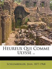 Heureux Qui Comme Ulysse ..
