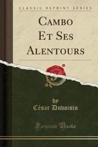 Cambo Et Ses Alentours (Classic Reprint)