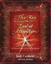 Key to living the law of attraction - the secret to creating the life of yo