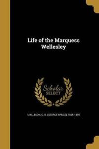 LIFE OF THE MARQUESS WELLESLEY