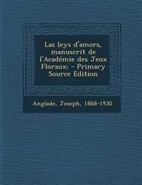 Las Leys D'Amors, Manuscrit de L'Academie Des Jeux Floraux;