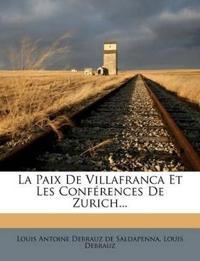 La Paix De Villafranca Et Les Conférences De Zurich...