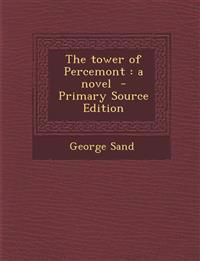 The Tower of Percemont: A Novel - Primary Source Edition