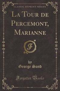 La Tour de Percemont, Marianne (Classic Reprint)