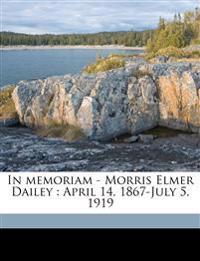 In memoriam - Morris Elmer Dailey : April 14, 1867-July 5, 1919
