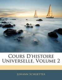 Cours D'histoire Universelle, Volume 2