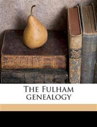 The Fulham genealogy Volume 1