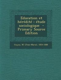 Education Et Heredite: Etude Sociologique - Primary Source Edition