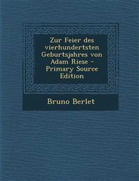 Zur Feier Des Vierhundertsten Geburtsjahres Von Adam Riese - Primary Source Edition