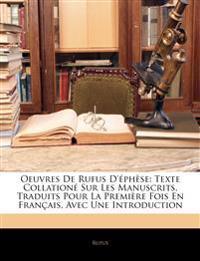Oeuvres De Rufus D'éphèse: Texte Collationé Sur Les Manuscrits, Traduits Pour La Première Fois En Français, Avec Une Introduction