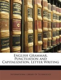 English Grammar, Punctuation and Capitalization, Letter Writing