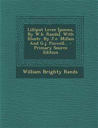 Lilliput Levee [poems, By W.b. Rands]. With Illustr. By J.e. Millais And G.j. Pinwell...