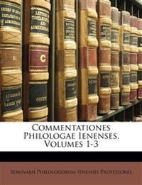 Commentationes Philologae Ienenses, Volumes 1-3