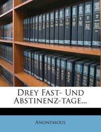 Drey Fast- Und Abstinenz-tage...