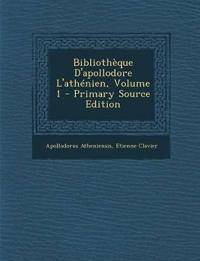 Bibliothèque D'apollodore L'athénien, Volume 1