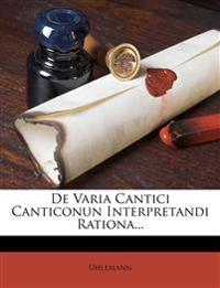de Varia Cantici Canticonun Interpretandi Rationa...