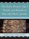 The Early Bronze Age I Tombs and Burials of Bab edh-Dhra, Jordan