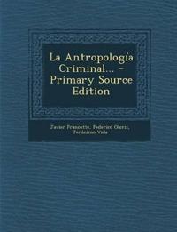 La Antropología Criminal...