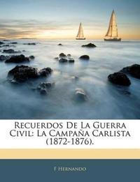 Recuerdos De La Guerra Civil: La Campaña Carlista (1872-1876).