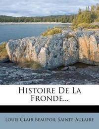 Histoire De La Fronde...