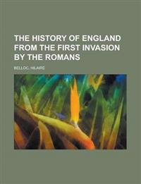 The History of England from the First Invasion by the Romans