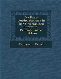 Die Polare Ausdrucksweise In Der Griechischen Literatur