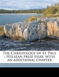The Christology of St. Paul : Hulsean prize essay, with an additional chapter