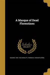 MASQUE OF DEAD FLORENTINES
