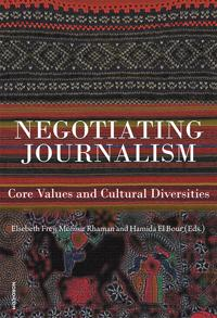 Negotiating journalism : core values and cultural deversities