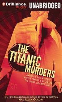 The Titanic Murders: America's Top Mystery Writer Tracks a Killer on the Great Doomed Ship