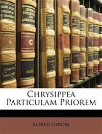 Chrysippea Particulam Priorem