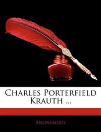 Charles Porterfield Krauth ...
