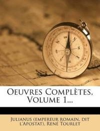 Oeuvres Complètes, Volume 1...