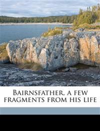 Bairnsfather, a Few Fragments from His Life